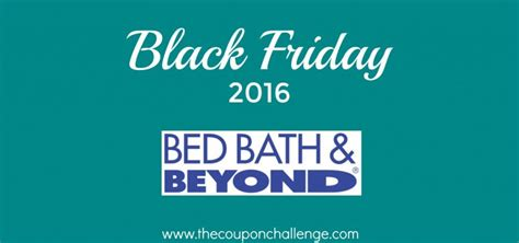 bed bath and beyond black friday hours 2016 bed bath beyond black friday ad