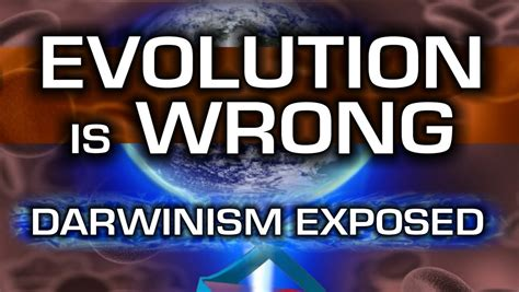 why theory is wrong evolution is wrong darwinism exposed free