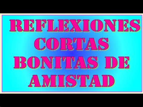 imagenes bonitas de reflexion de amistad reflexiones cortas bonitas de amistad youtube