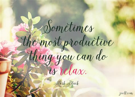 A Day Of Relaxation Thanks To Dorit by Quote Of The Week Sometimes The Most Productive Thing You