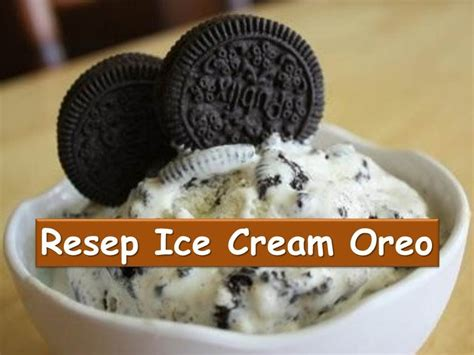 Cara2 Membuat Ice Cream Oreo | cara membuat es krim oreo resep ice cream oreo youtube