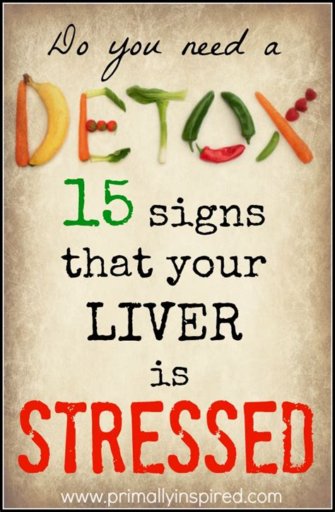When Do You Need Detox by Do You Need A Detox 15 Signs Your Liver Is Stressed