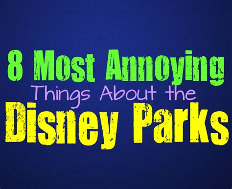 8 Annoying Things Assume About by 8 Annoying Things About The Disney Parks That Even True