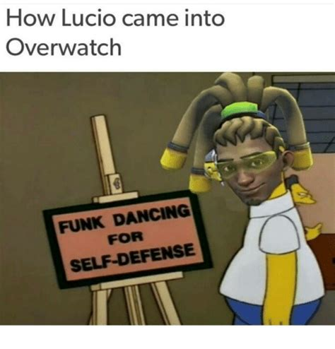 How Meme - how lucio came into overwatch funk dancing self defense