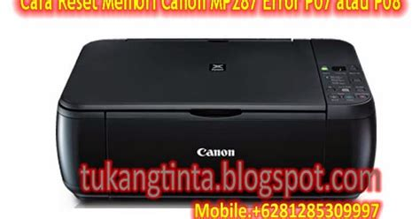 cara reset printer canon mp287 kode error e16 pusat modifikasi printer infus cara reset memori canon