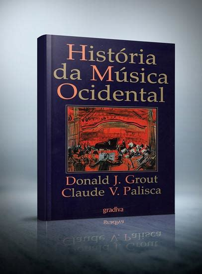 histria da msica ocidental movimentocom hist 211 ria da m 218 sica ocidental donald j grout claude v