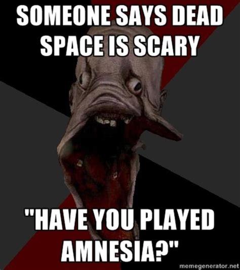 Amnesia Meme - image 173736 amnesia the dark descent know your meme