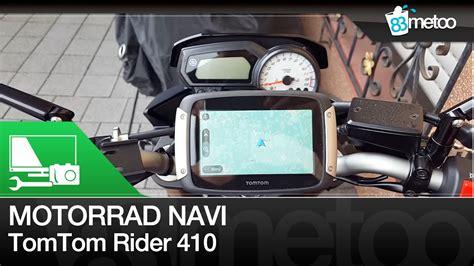 Motorrad Navi Befestigung by Motorrad Navi Test Tomtom Rider 410 Unboxing Montage