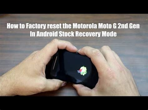 factory reset the moto g 2ndgen videolike