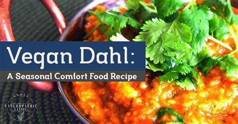 seasonal comfort vegan dahl a seasonal comfort food recipe dr marnie