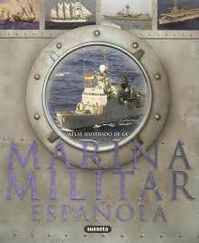 atlas ilustrado de la 8467751843 atlas ilustrado de la marina militar de espa 241 a libros n 193 uticos barcos de guerra
