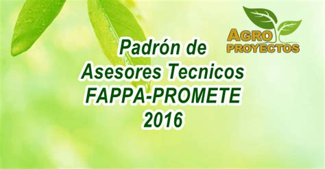 listado fappa y promete 2016 padr 243 n de asesores tecnicos fappa promete 2016 agroproyectos