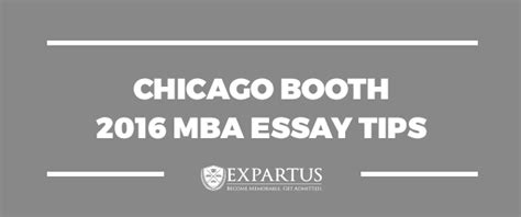 Booth Mba Photo Essay by Expartus Chicago Booth 2016 Mba Essay Tips