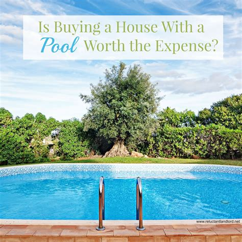 buying a house with a pool is buying a house with a pool worth the expense the reluctant landlord