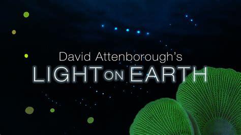 David Attenborough S Light On Earth Youtube