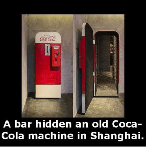 Coca Cola Meme - a bar hidden an old coca cola machine in shanghai coca