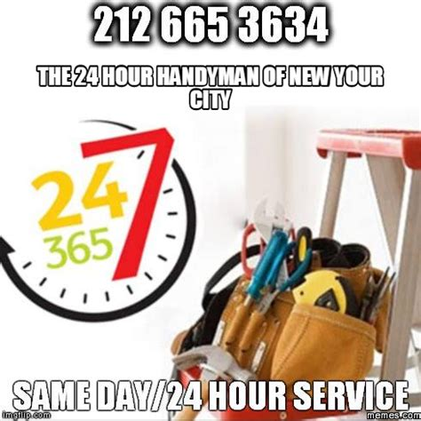 Handyman Meme - the 24 hour handyman of new your city memes com