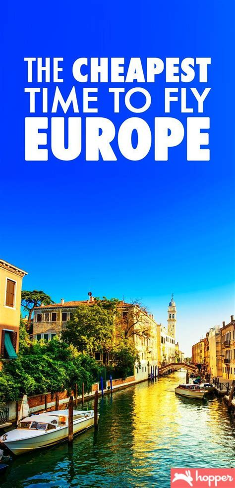 cheapest time  fly  europe travel europe travel planning travel europe travel