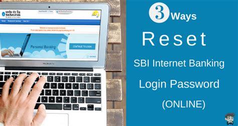 reset my online banking password 3 ways to reset sbi internet banking login password online