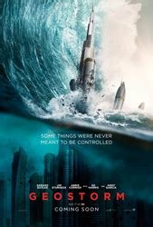 geostorm (2017) pictures, trailer, reviews, news, dvd and