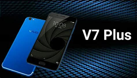 Vivo V7 Plus Smartphone vivo v7 plus smartphone to available on website for sale