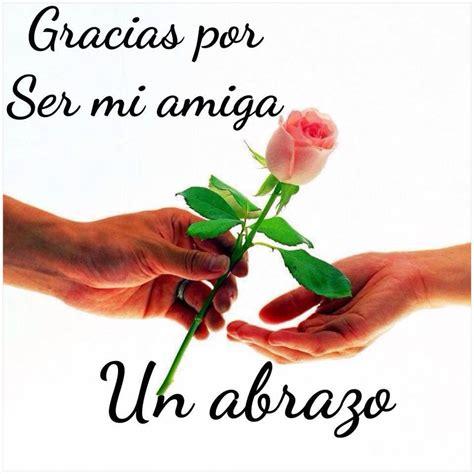 imagenes gracias por ser mi amiga gracias por ser mi amiga un abrazo tnrelaciones