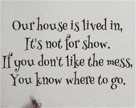 my house is so cluttered i don t know where to start lived in messy house quotes quotesgram