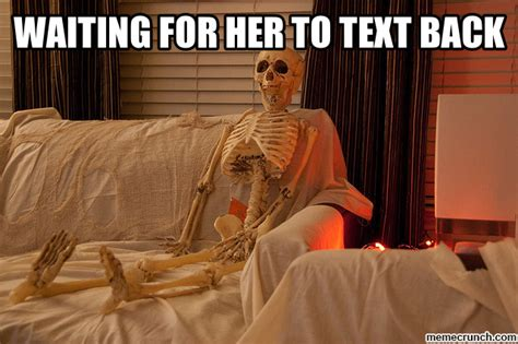 Text Back Meme - waiting on girls to text back