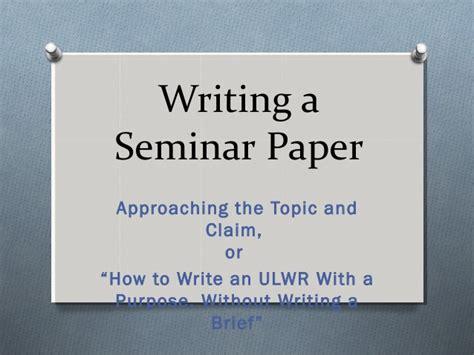 how to write a seminar paper how to write a seminar paper