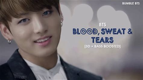 bts blood sweat and tears lyrics 3d bass boosted bts 방탄소년단 blood sweat tears 피 땀