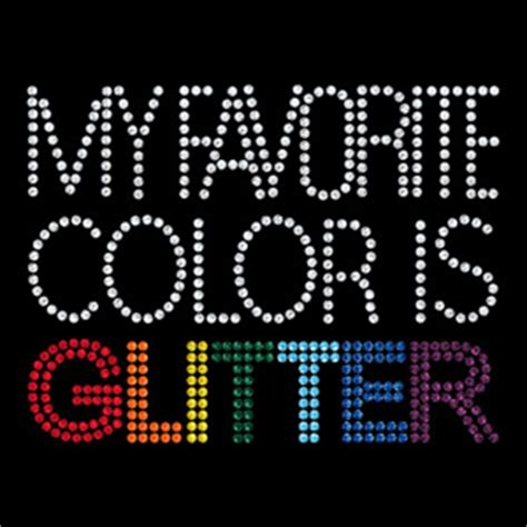what color is my shirt my favorite color is glitter rhinestone shirt