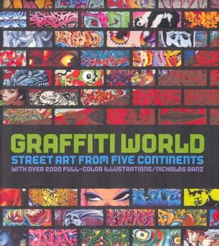 graffiti world street art 0500511705 graffiti world street art from five continent by jean aimarre issuu