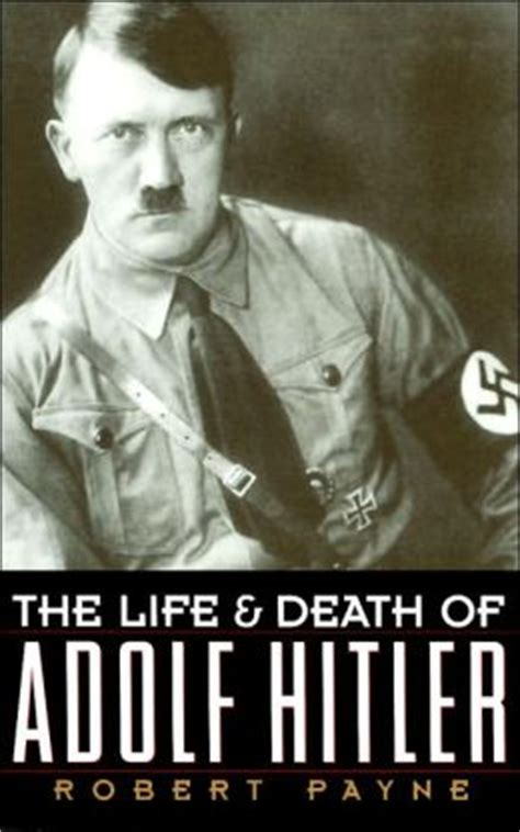 adolf hitler biography film the life death of adolf hitler by robert payne