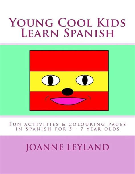 libro cool kids speak spanish young cool kids learn spanish fun activities colouring pages in spanish for 5 7 year olds