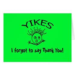 yikes i forgot to say thank you card zazzle