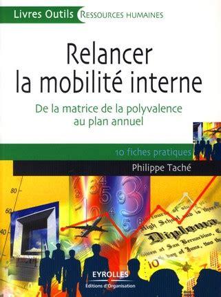 relancer la mobilit 233 interne philippe tach 233 librairie