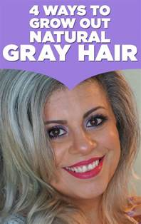 how to grow out gray hair that is colored here are 4 ways to grow out gray hair if you re