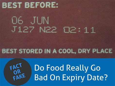 the best before date registry fact or fake 20 does food really go bad on expiry date
