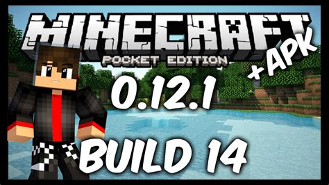 build apk raulestebant minecraft pe 0 12 1 build 13 apk descarga build 14 apk