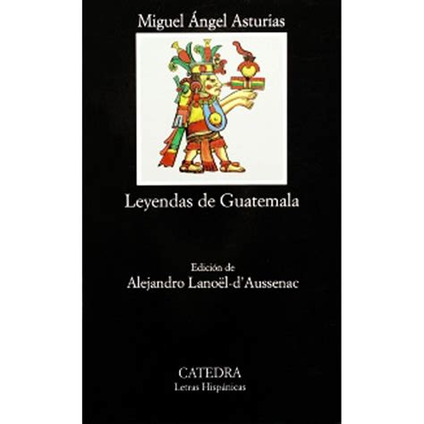 leyendas de guatemala 9500390272 leyendas de guatemala c 225 tedra libri it