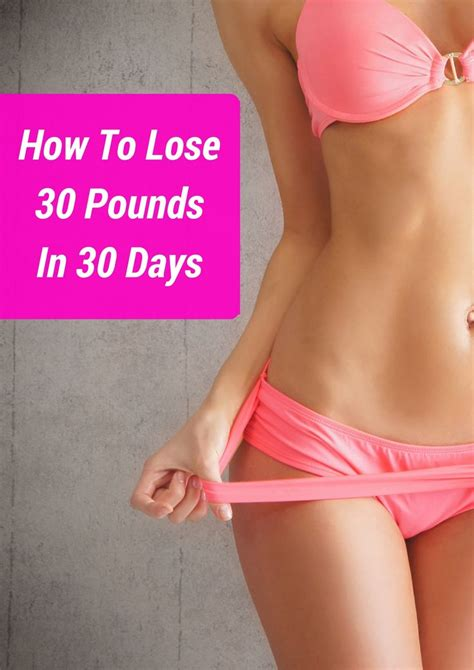 How To Shed Pounds In Days by How To Lose 30 Pounds In 30 Days 12 Steps Anyone Can Do