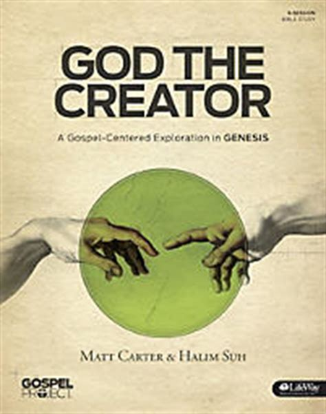 god of creation bible study book a study of genesis 1 11 books the gospel project god the creator bible study book