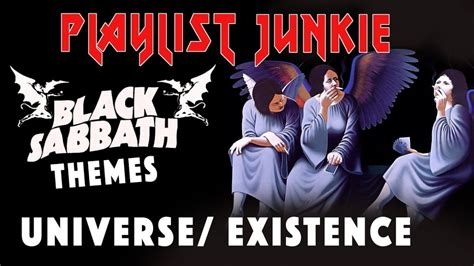 black existentialist themes black sabbath themes universe existence playlist junkie 13