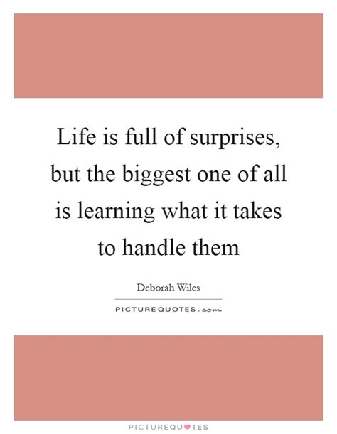 is of surprises quotes is of surprises but the one of all is
