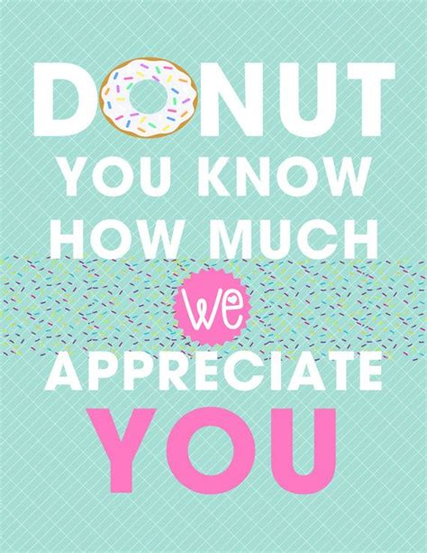 How Much Gift Card For Teacher Appreciation Week - donut teacher appreciation sign donut you know how much we appreciate you we