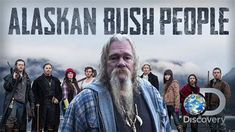 alaskan bush people cancelled upcoming 2015 2016 alaskan bush people renewed for season 6 by discovery