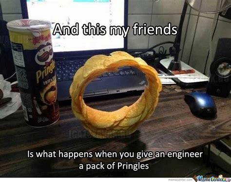 Pringles Meme - the engineer and the pringles by gradient meme center