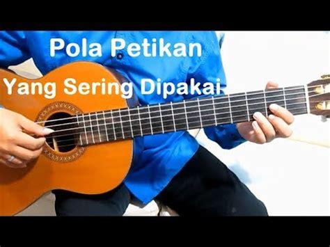 tutorial belajar gitar petikan pola petikan yang sering dipakai belajar gitar petikan