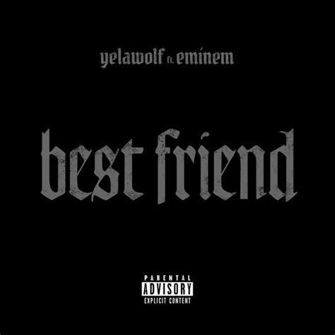 imma buy me a boat lyrics yelawolf best friend ft eminem stream new song
