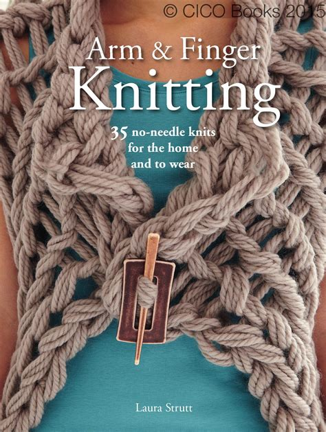 how to end arm knitting arm and finger knitting by ryland peters small and cico